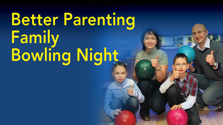 Better Parenting Family Bowling Night
