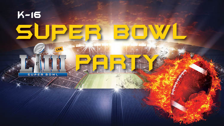 K-16 Super Bowl Party
