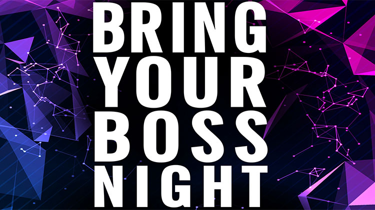 Bring Your Boss Night