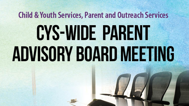 CYS-WIDE PARENT ADVISORY BOARD MEETING